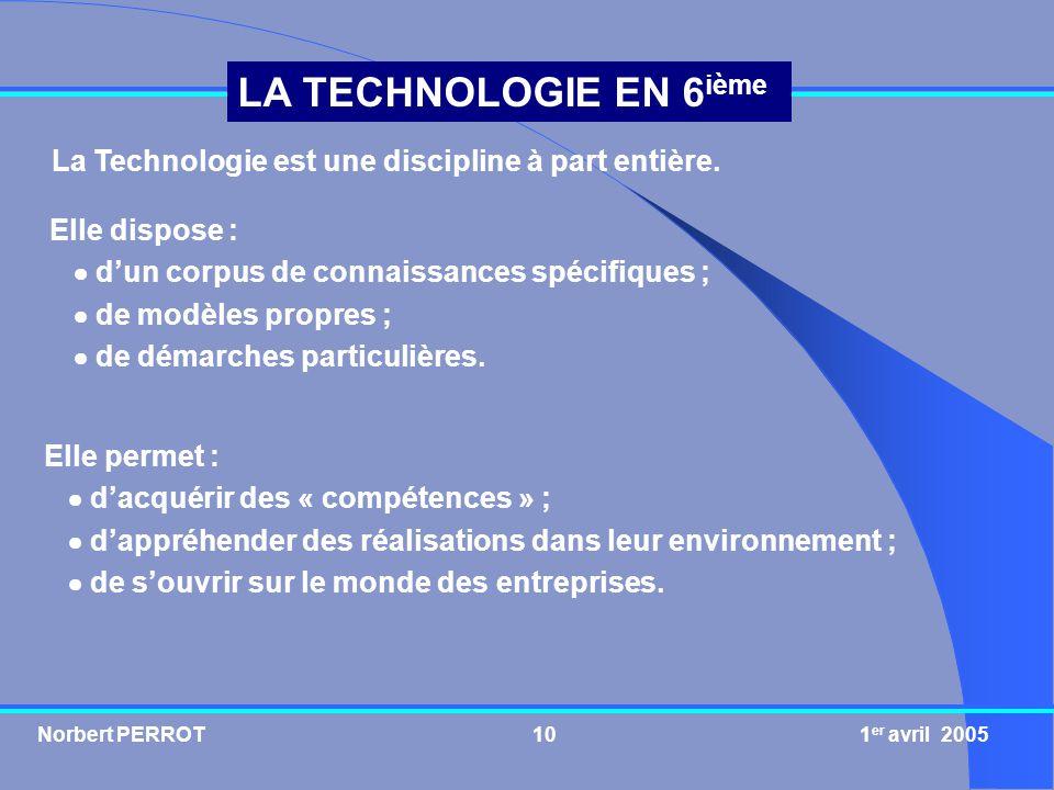 La Technologie est une discipline à part entière.