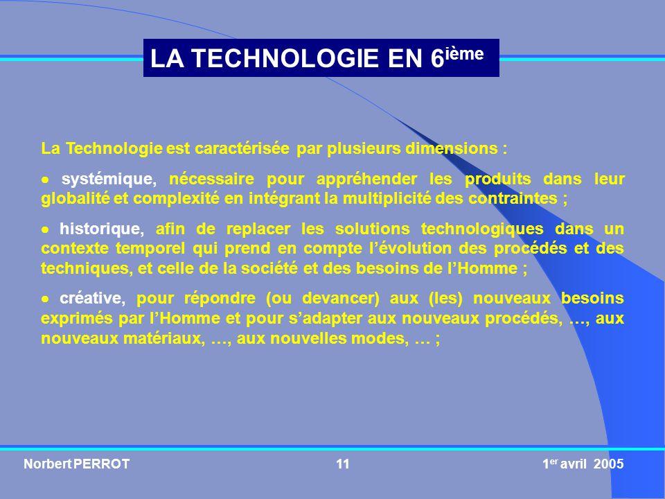 La Technologie est caractérisée par plusieurs dimensions :