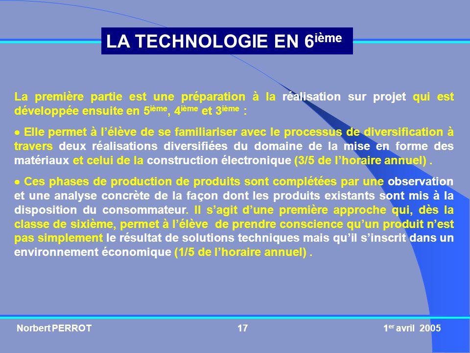 La première partie est une préparation à la réalisation sur projet qui est développée ensuite en 5ième, 4ième et 3ième :