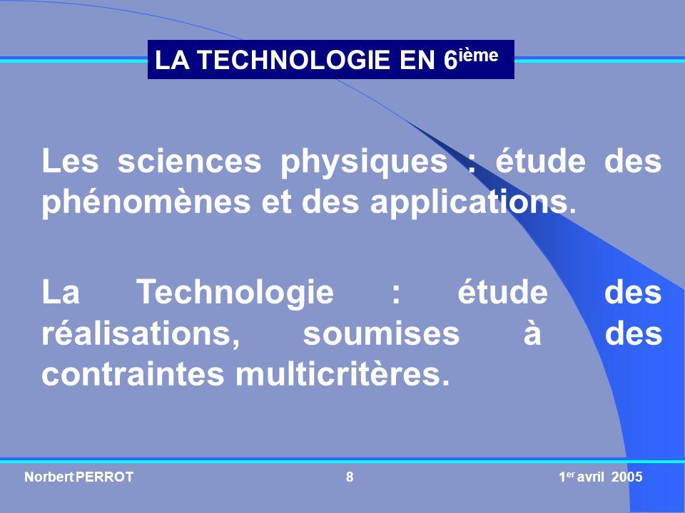 Les sciences physiques : étude des phénomènes et des applications.