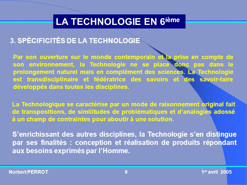 3. SPÉCIFICITÉS DE LA TECHNOLOGIE