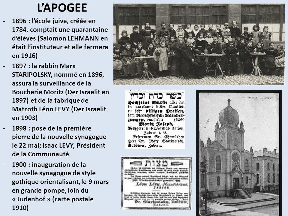 L'APOGEE 1896 : l'école juive, créée en 1784, comptait une quarantaine d'élèves (Salomon LEHMANN en était l'instituteur et elle fermera en 1916)