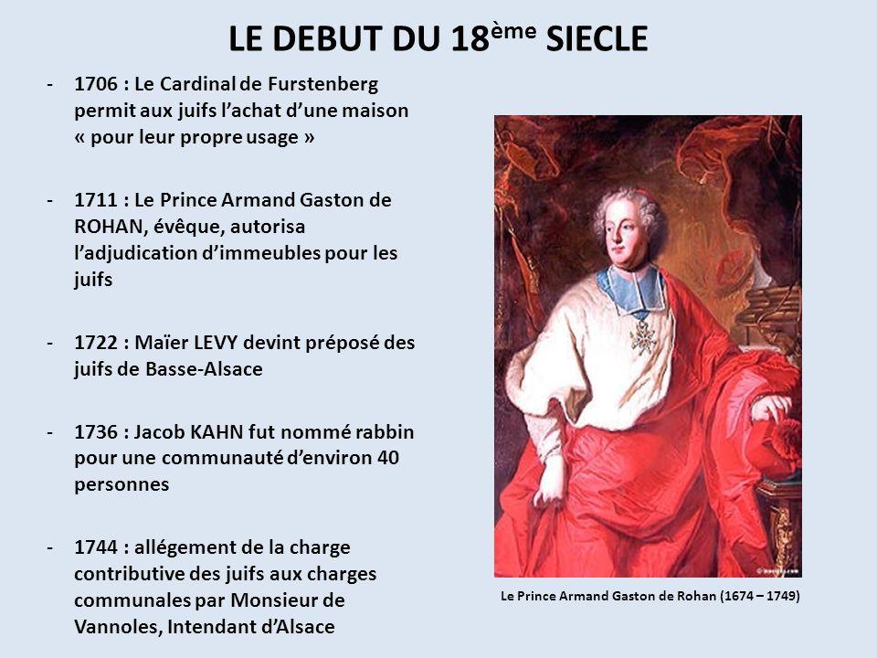 LE DEBUT DU 18ème SIECLE 1706 : Le Cardinal de Furstenberg permit aux juifs l'achat d'une maison « pour leur propre usage »