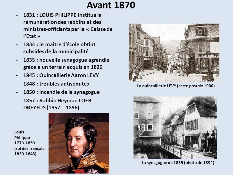 Avant 1870 1831 : LOUIS PHILIPPE institua la rémunération des rabbins et des ministres-officiants par la « Caisse de l'Etat »