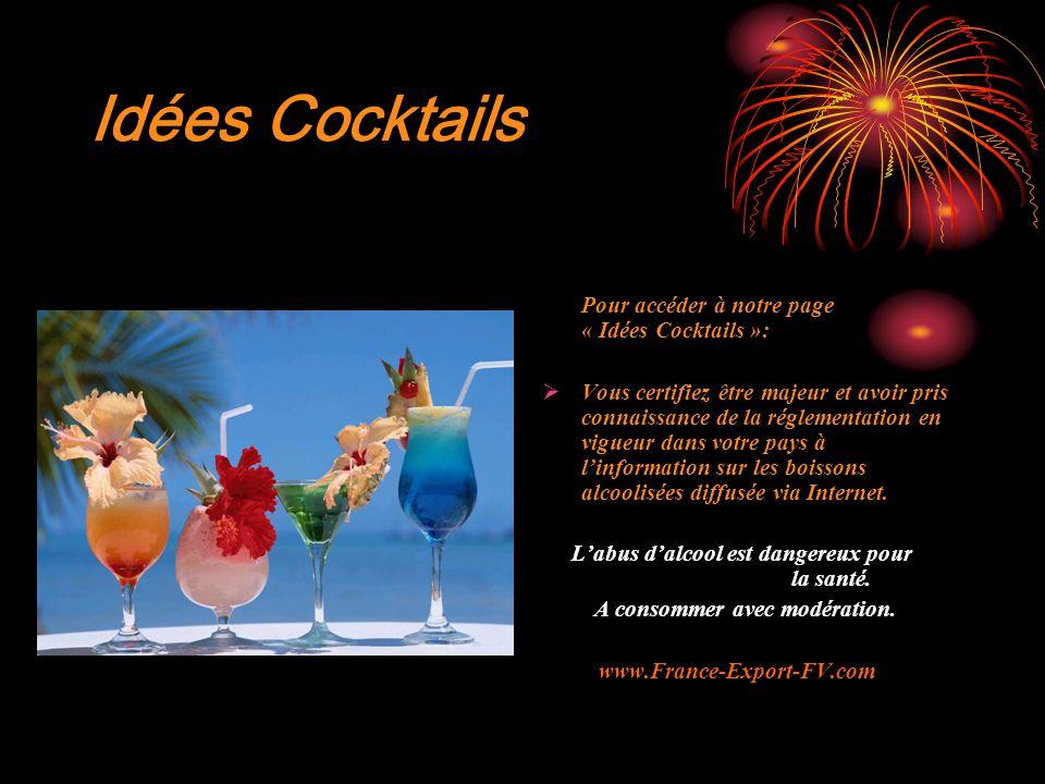 Idées Cocktails Pour accéder à notre page « Idées Cocktails »: