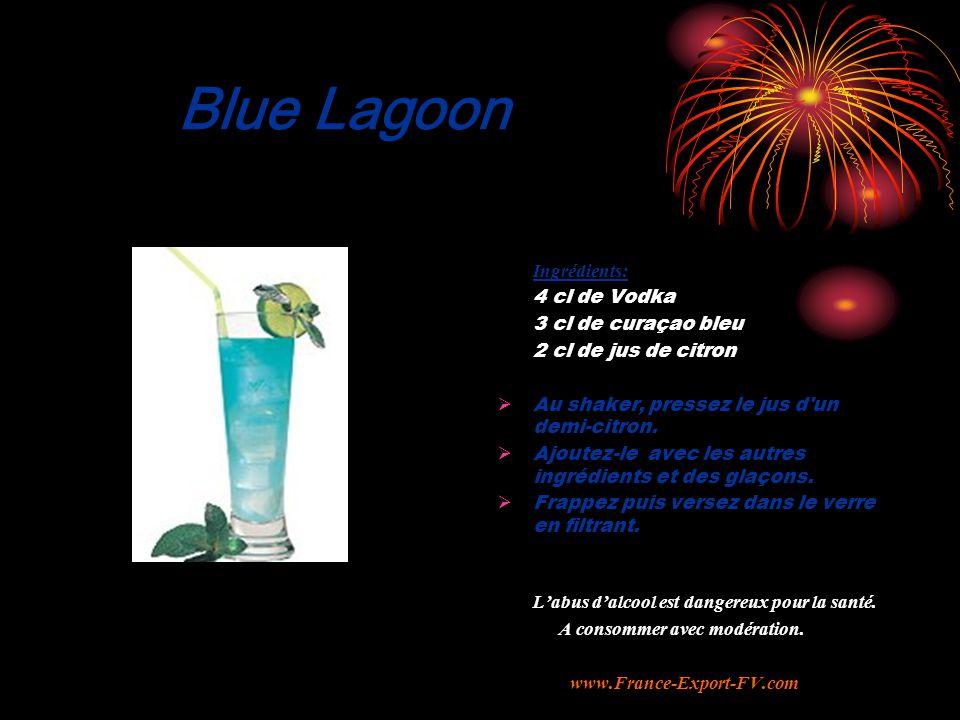 Blue Lagoon Ingrédients: 3 cl de curaçao bleu 2 cl de jus de citron