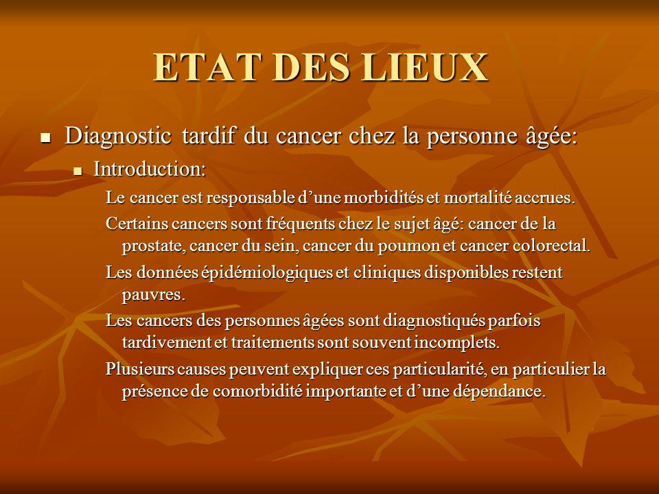 ETAT DES LIEUX Diagnostic tardif du cancer chez la personne âgée: