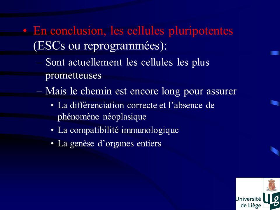 En conclusion, les cellules pluripotentes (ESCs ou reprogrammées):