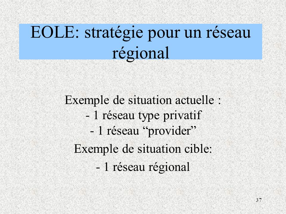 EOLE: stratégie pour un réseau régional