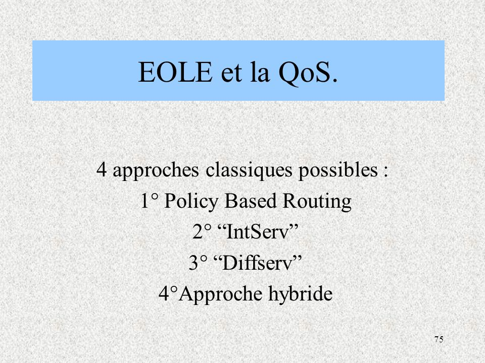 4 approches classiques possibles :