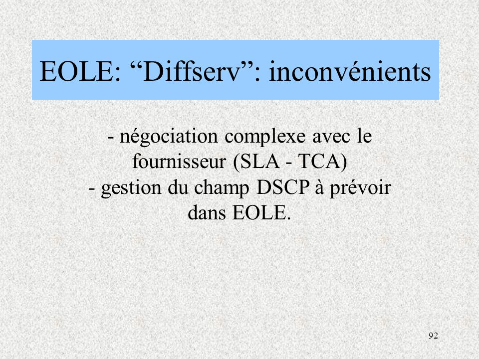 EOLE: Diffserv : inconvénients