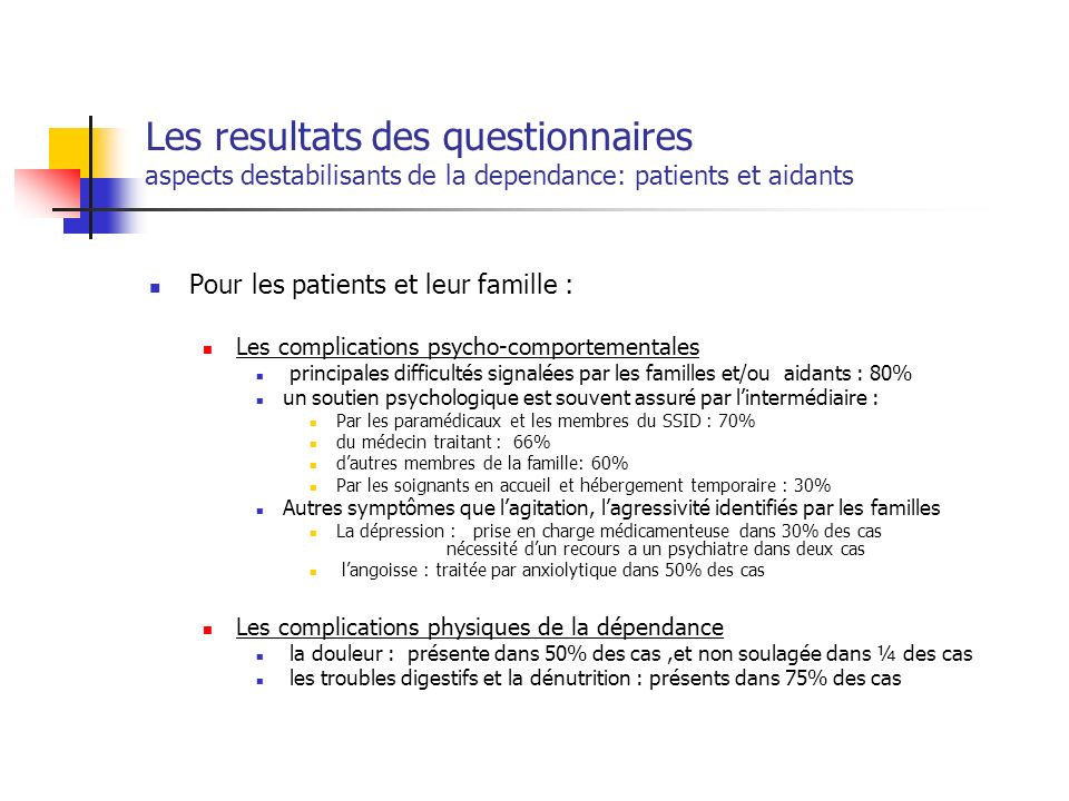 Les resultats des questionnaires aspects destabilisants de la dependance: patients et aidants