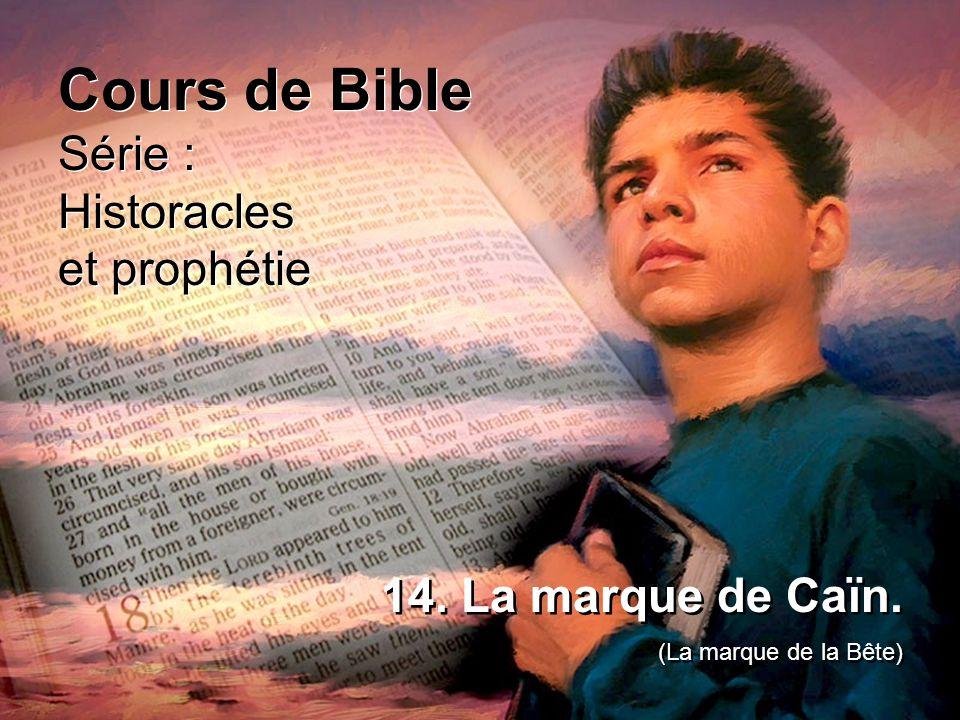 Cours de Bible Série : Historacles et prophétie 14. La marque de Caïn.