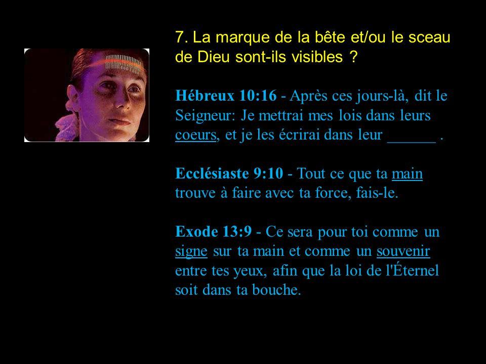 7. La marque de la bête et/ou le sceau de Dieu sont-ils visibles