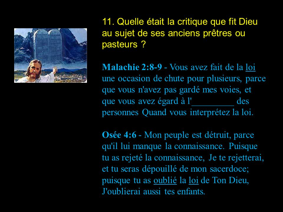 11. Quelle était la critique que fit Dieu au sujet de ses anciens prêtres ou pasteurs