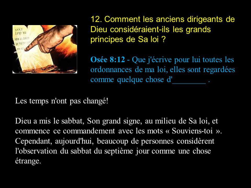 12. Comment les anciens dirigeants de Dieu considéraient-ils les grands principes de Sa loi
