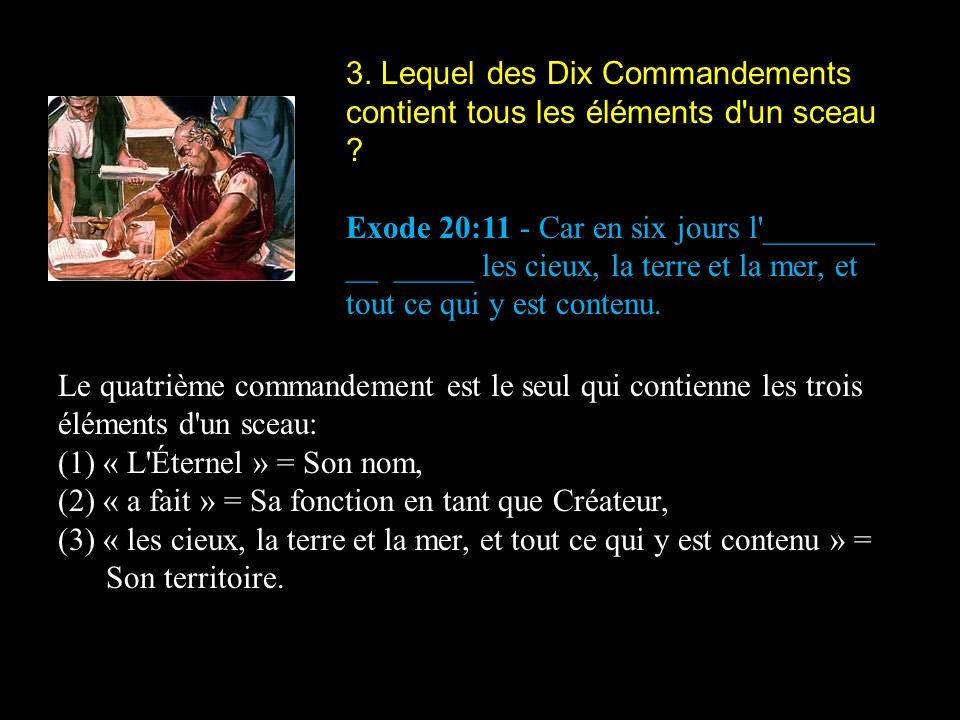 3. Lequel des Dix Commandements contient tous les éléments d un sceau