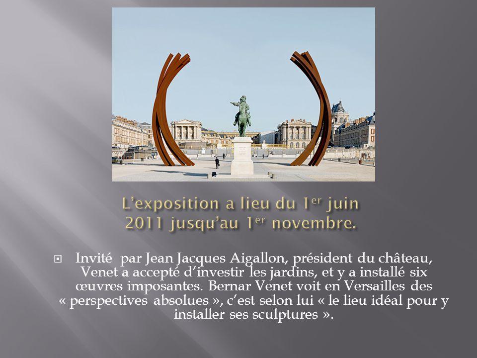 L'exposition a lieu du 1er juin 2011 jusqu'au 1er novembre.