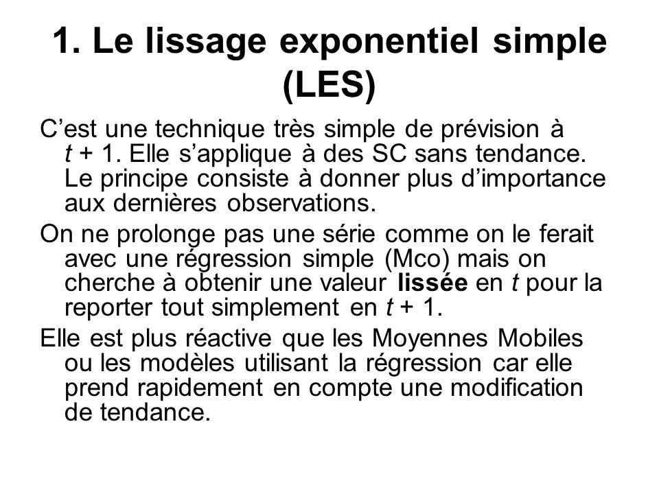1. Le lissage exponentiel simple (LES)