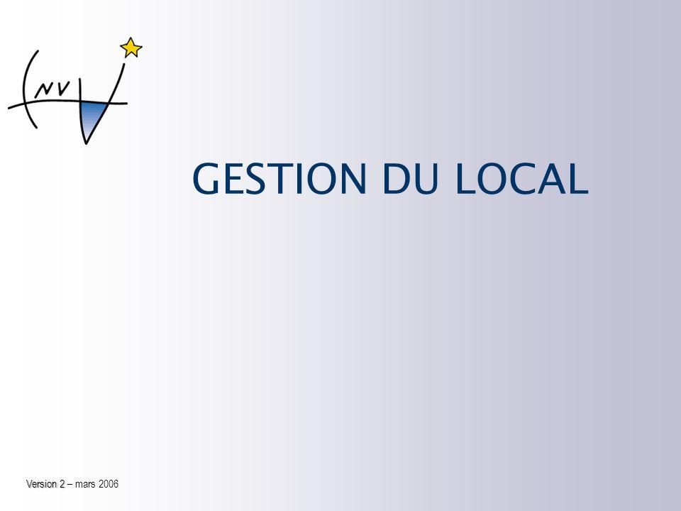 GESTION DU LOCAL Version 2 – mars 2006
