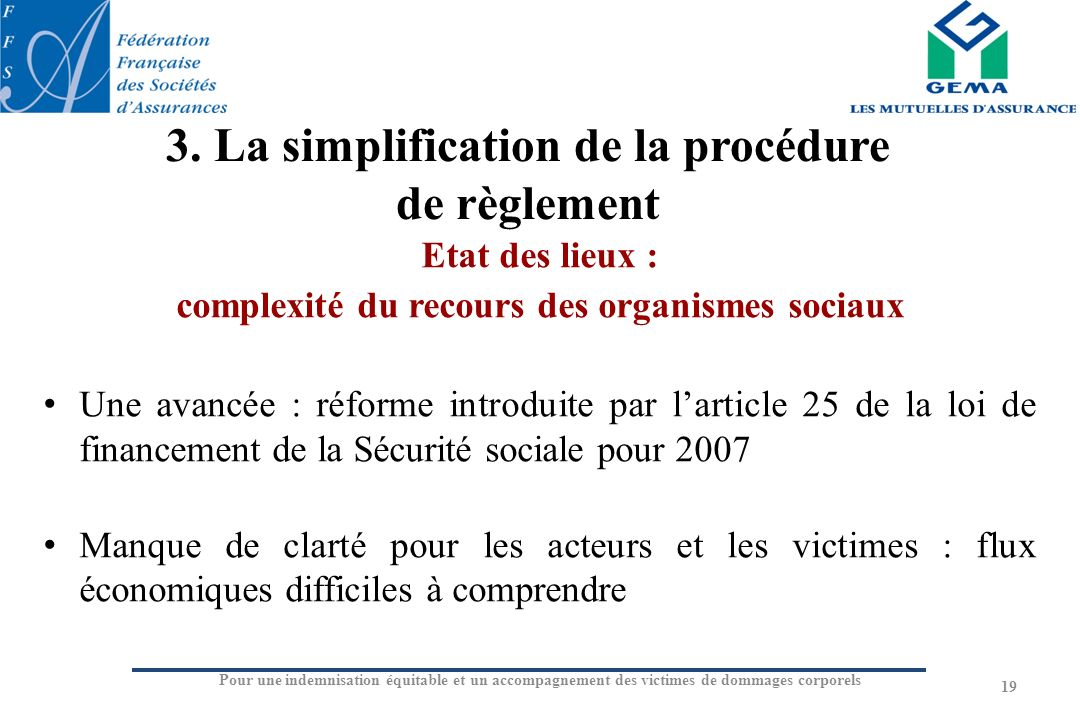3. La simplification de la procédure de règlement