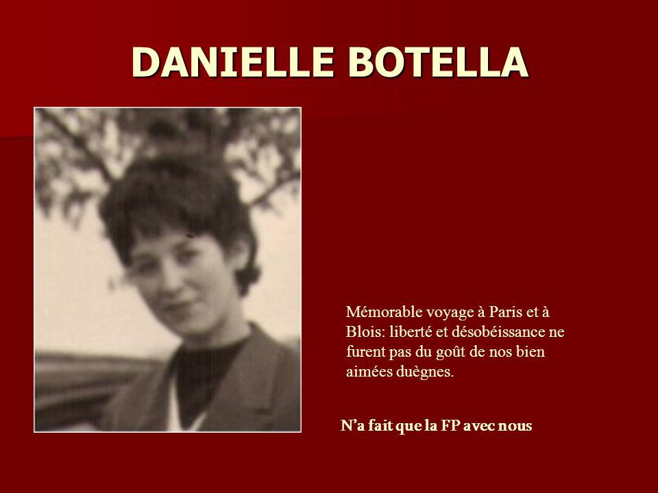 DANIELLE BOTELLA Mémorable voyage à Paris et à Blois: liberté et désobéissance ne furent pas du goût de nos bien aimées duègnes.