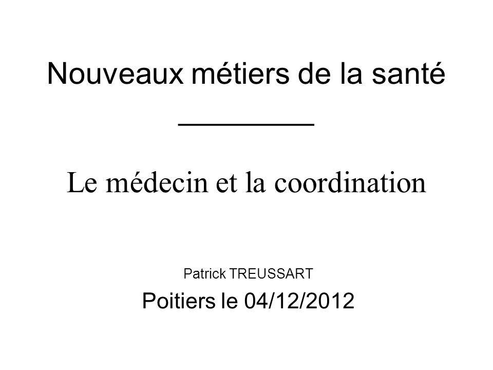 Nouveaux métiers de la santé ________ Le médecin et la coordination