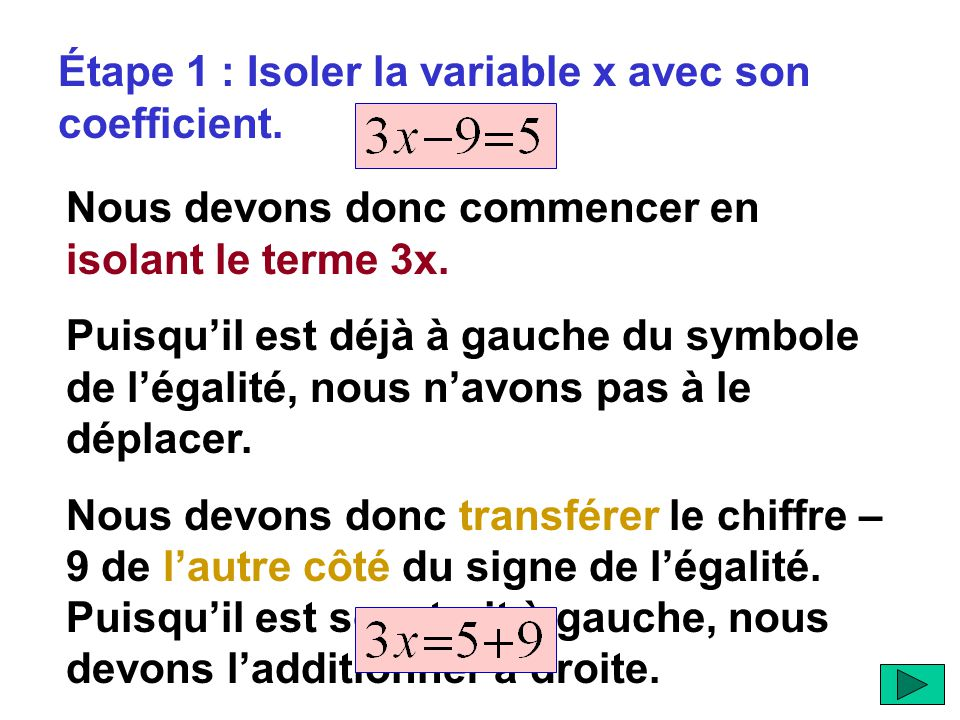 Étape 1 : Isoler la variable x avec son coefficient.
