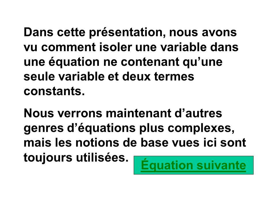 Dans cette présentation, nous avons vu comment isoler une variable dans une équation ne contenant qu'une seule variable et deux termes constants.