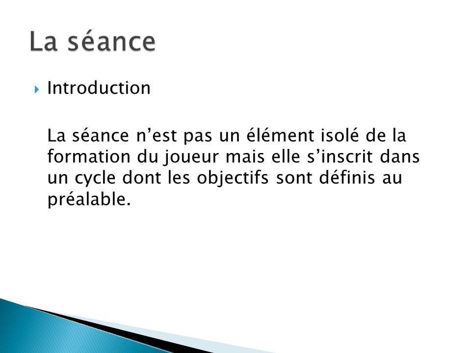 La séance Introduction