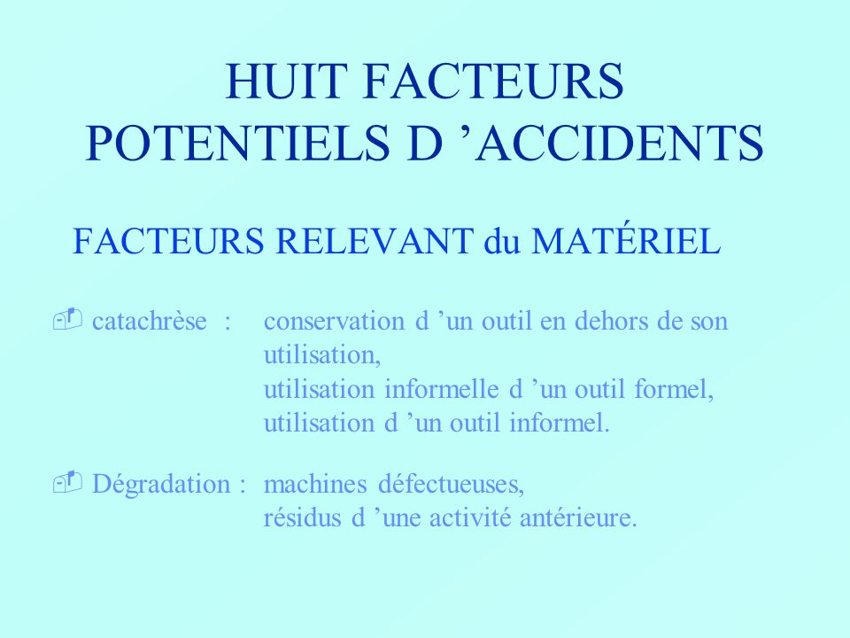 HUIT FACTEURS POTENTIELS D 'ACCIDENTS
