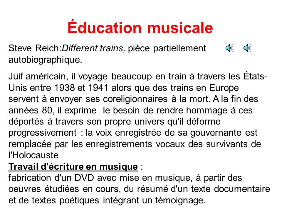 Éducation musicale Steve Reich:Different trains, pièce partiellement autobiographique.