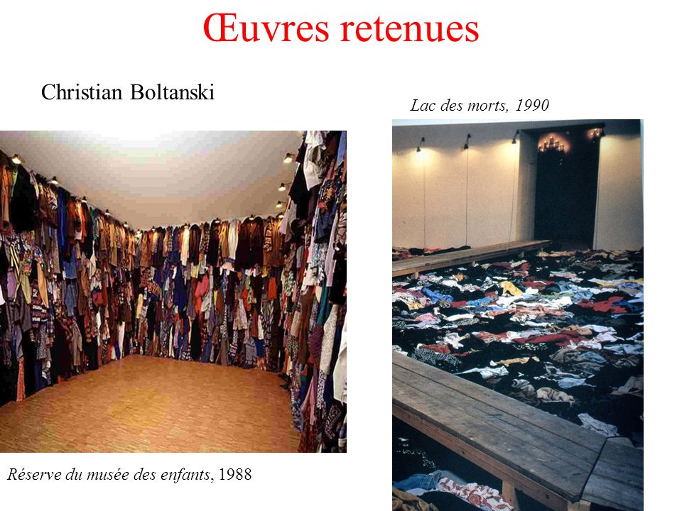 Œuvres retenues Christian Boltanski Lac des morts, 1990