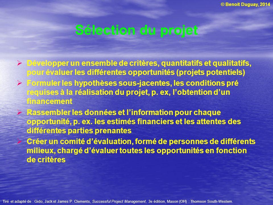 Sélection du projet Développer un ensemble de critères, quantitatifs et qualitatifs, pour évaluer les différentes opportunités (projets potentiels)