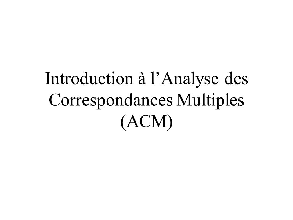 Introduction à l'Analyse des Correspondances Multiples (ACM)