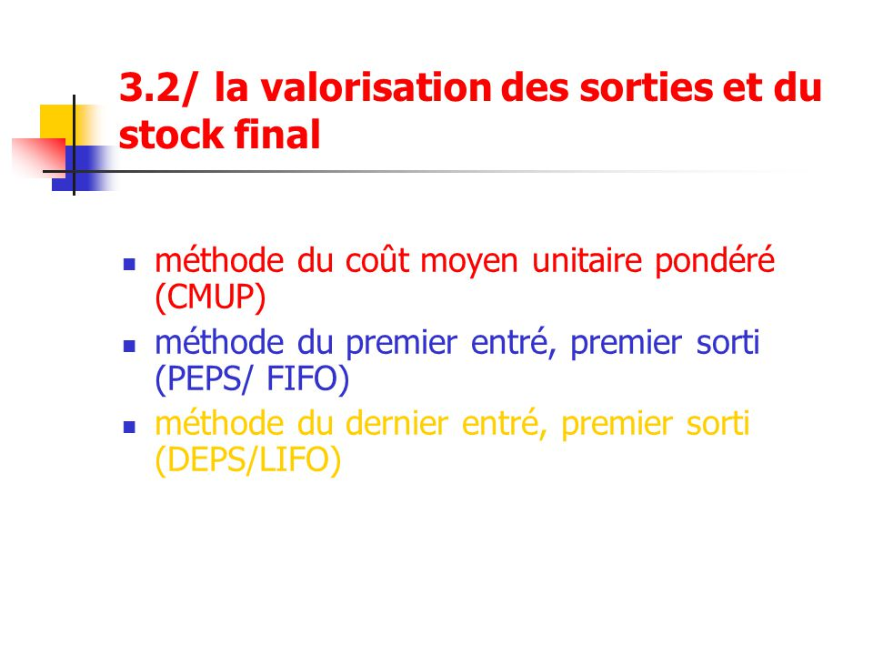 3.2/ la valorisation des sorties et du stock final