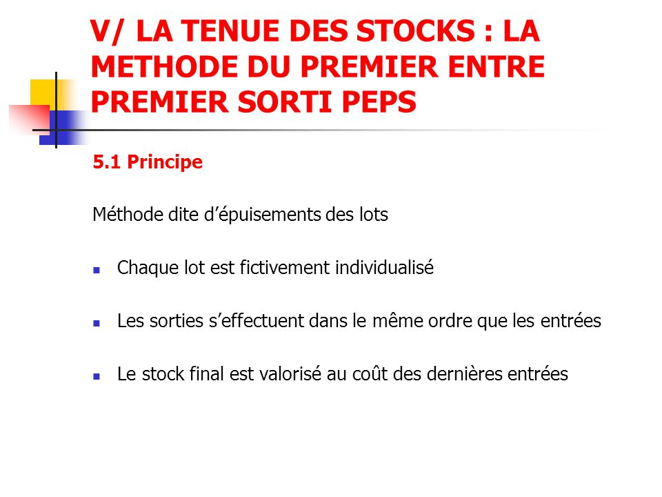 V/ LA TENUE DES STOCKS : LA METHODE DU PREMIER ENTRE PREMIER SORTI PEPS