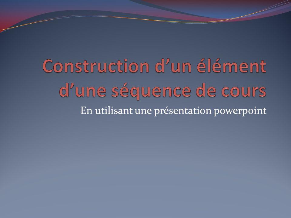 Construction d'un élément d'une séquence de cours