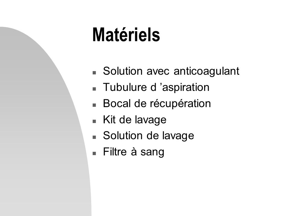 Matériels Solution avec anticoagulant Tubulure d 'aspiration