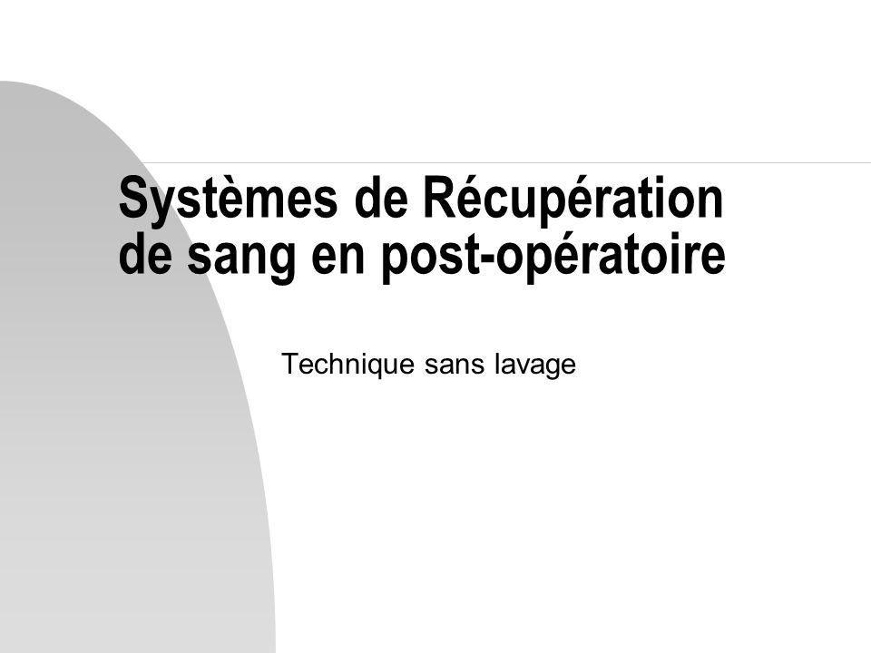Systèmes de Récupération de sang en post-opératoire