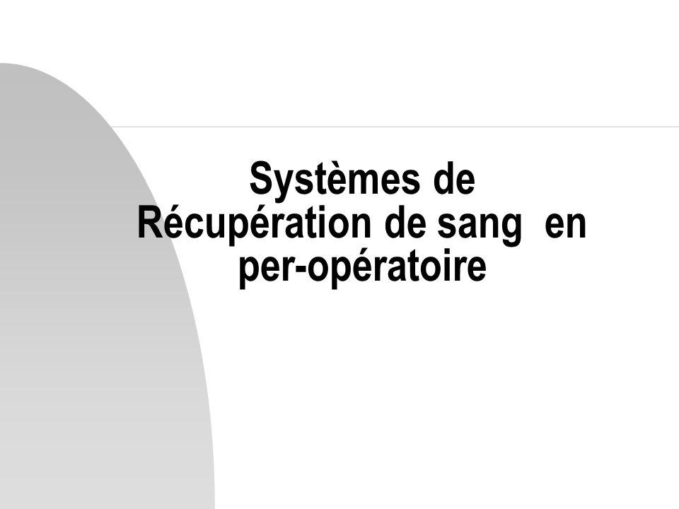 Systèmes de Récupération de sang en per-opératoire