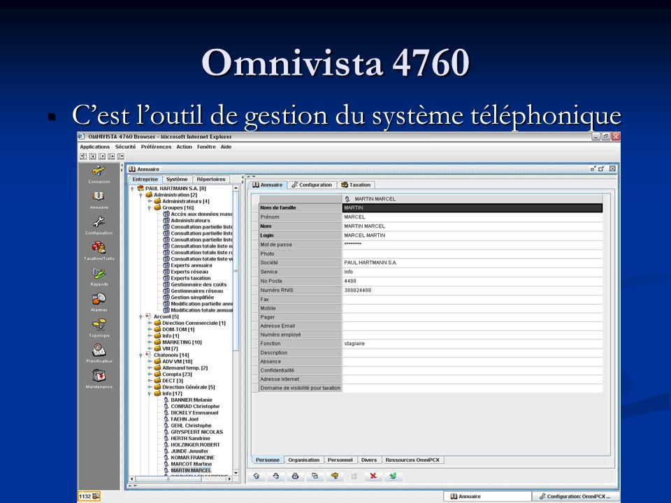 Omnivista 4760 C'est l'outil de gestion du système téléphonique