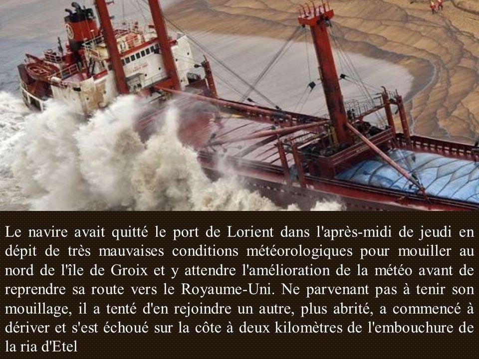 Le navire avait quitté le port de Lorient dans l après-midi de jeudi en dépit de très mauvaises conditions météorologiques pour mouiller au nord de l île de Groix et y attendre l amélioration de la météo avant de reprendre sa route vers le Royaume-Uni.