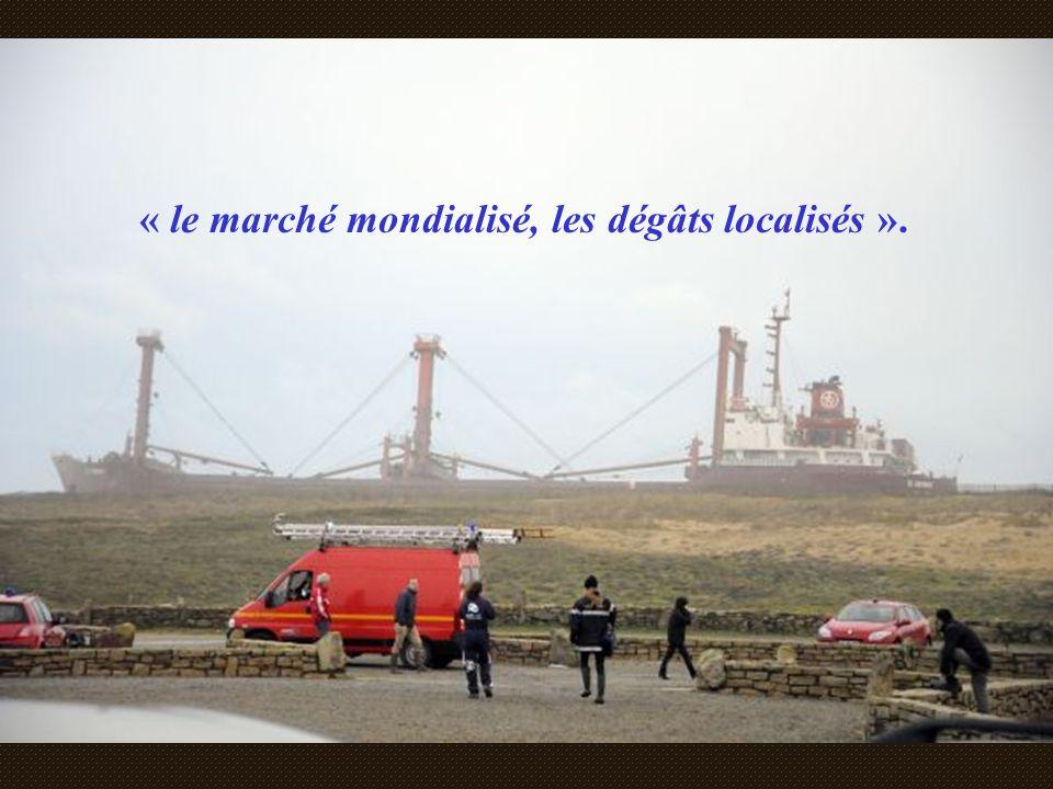 « le marché mondialisé, les dégâts localisés ».
