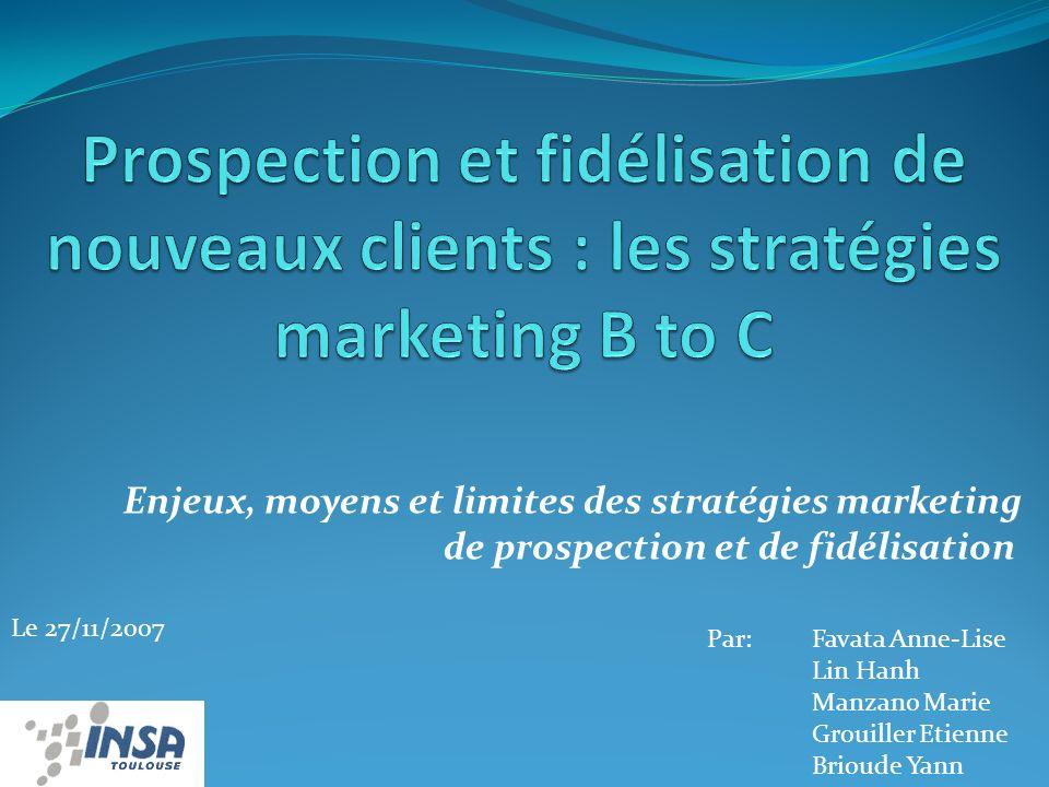 Prospection et fidélisation de nouveaux clients : les stratégies marketing B to C