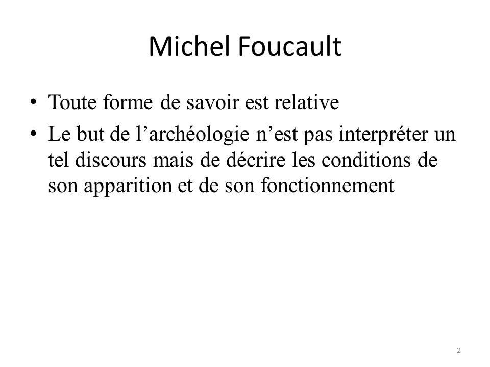 Michel Foucault Toute forme de savoir est relative