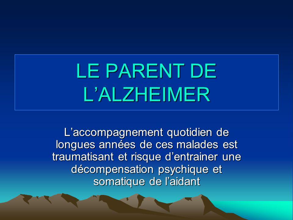LE PARENT DE L'ALZHEIMER