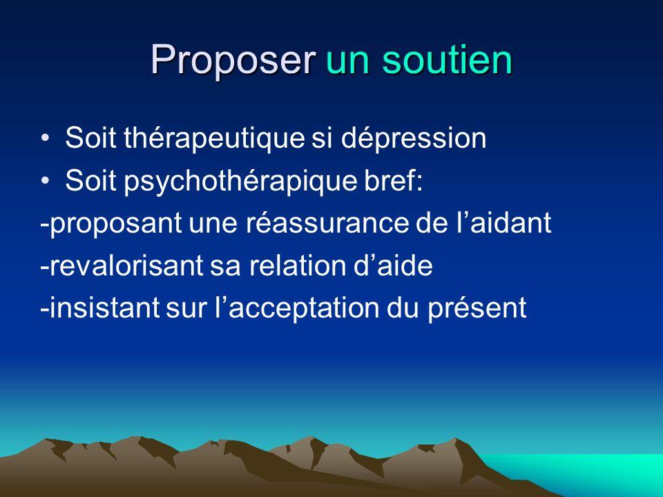 Proposer un soutien Soit thérapeutique si dépression