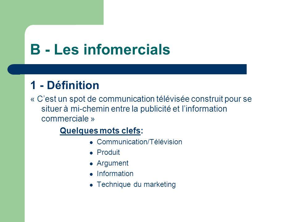 B - Les infomercials 1 - Définition