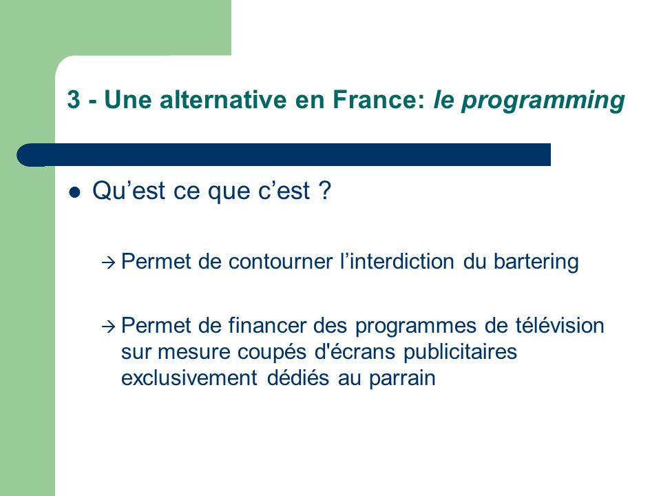 3 - Une alternative en France: le programming